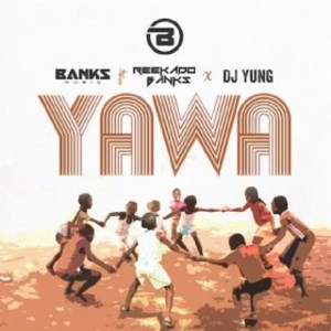 Music: Reekado Banks – Yawa (Ft. Banks Music, DJ Yung)