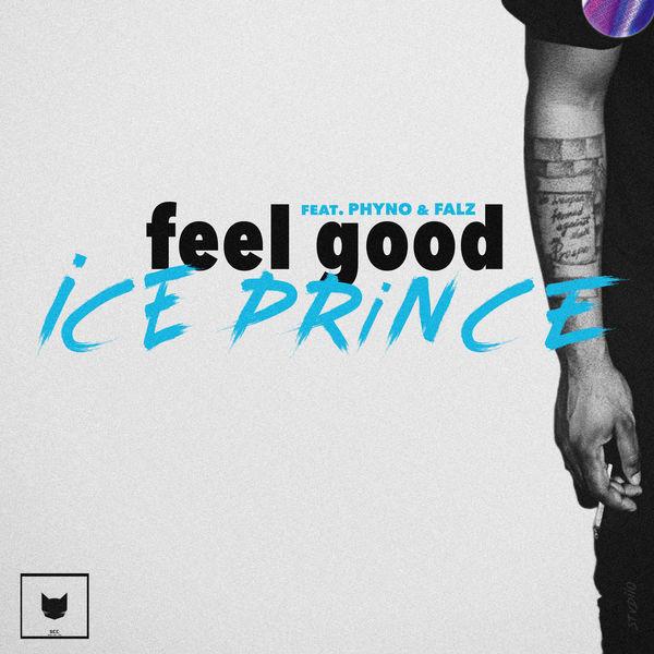 Music: Ice Prince – Feel Good (ft. Phyno x Falz)