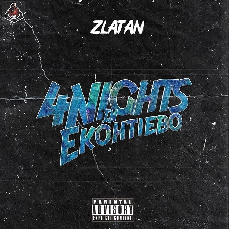 Music: Zlatan Ibile – 4 Nights In Ekohtiebo