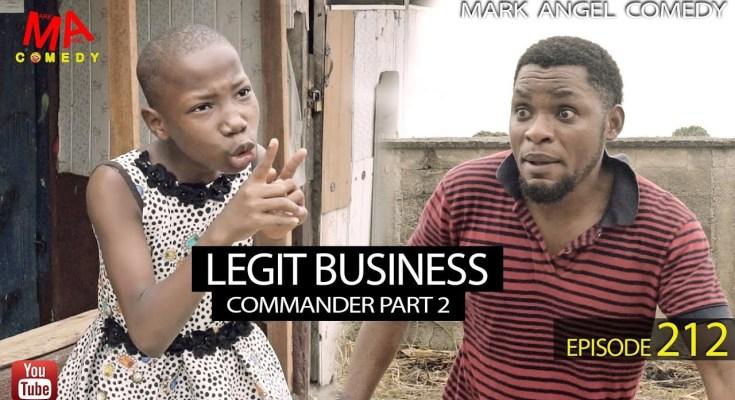 DOWNLOAD: Mark Angel Comedy – Legit Business (Commander Part 2) [EPISODE 211]