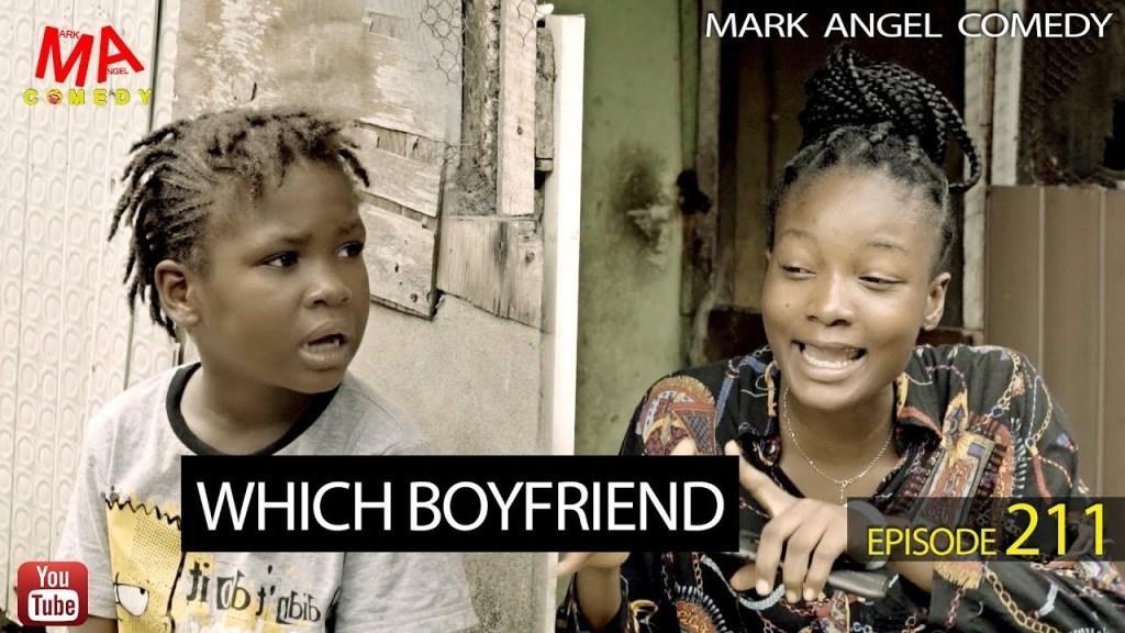 DOWNLOAD: Mark Angel Comedy – Which Boyfriend [EPISODE 211]