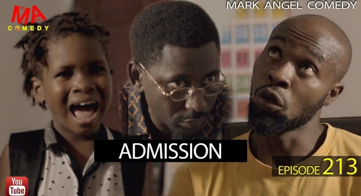 DOWNLOAD: Mark Angel Comedy – Admission [EPISODE 213]