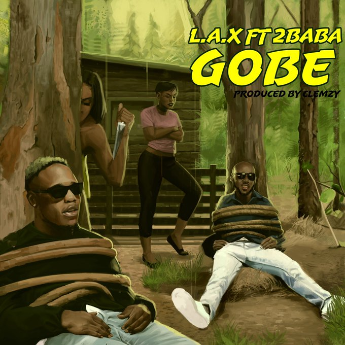 [Download] L.A.X Ft. 2Baba – Gobe