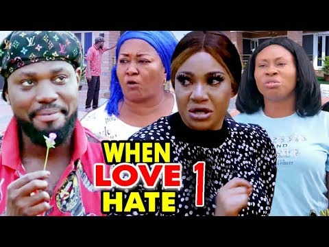[DOWNLOAD MOVIE] When Love Hate Season 1 Latest Nigerian 2020 Nollywood Movie