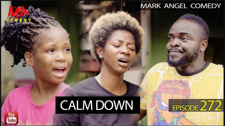 DOWNLOAD Mark Angel Comedy – CALM DOWN (Episode 272)