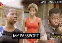 DOWNLOAD Mark Angel Comedy - MY PASSPORT (Episode 271)