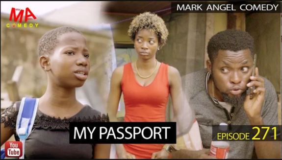 DOWNLOAD Mark Angel Comedy - MY PASSPORT (Episode 271)