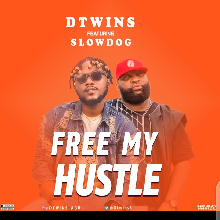 SONG! Dtwins – Free My Hustle Ft. SlowDog