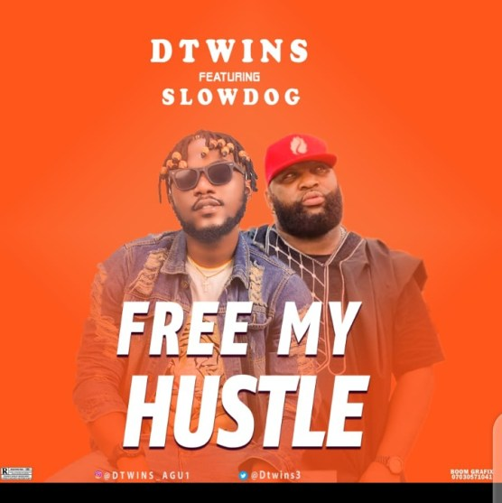 Dtwins - Free My Hustle Ft. SlowDog