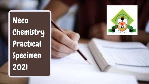 Neco Chemistry Practical Specimen 2021/2022
