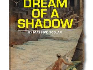 Dream of a Shadow