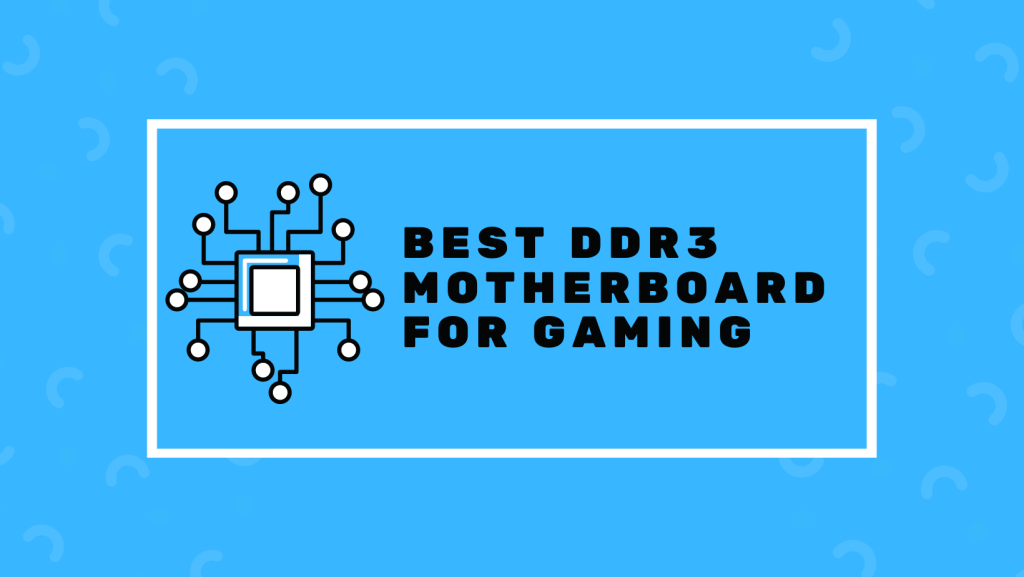 Best DDR3 Motherboard For Gaming