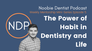 Noobie Dentist Podcast 5