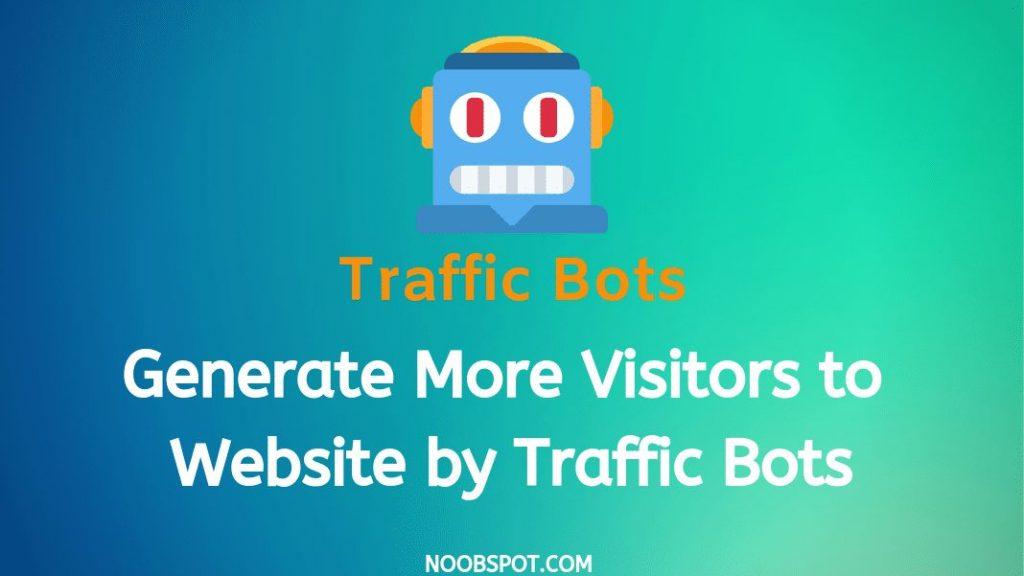 Generate More Traffic using traffic bots