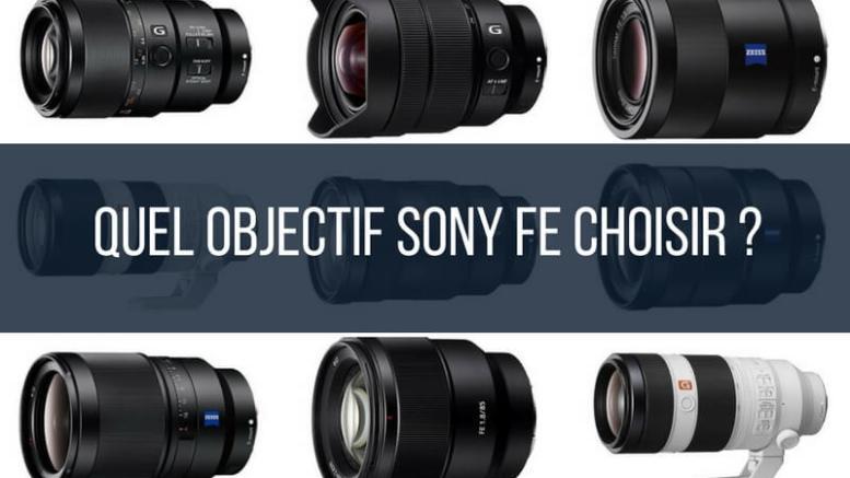 Quel objectif Sony FE choisir