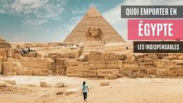 quoi emporter en egypte
