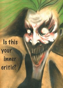 Your Inner Critic  How to Figure out its Kryptonite   Give it a     Is this your inner critic  The Joker