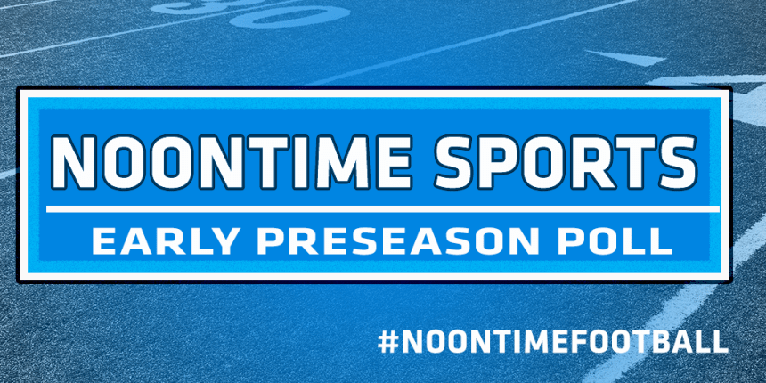 Noontime Early Preseason Poll