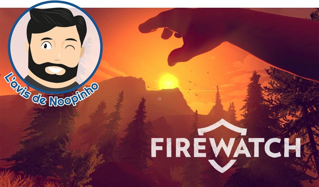 L'avis de Noopinho : Firewatch