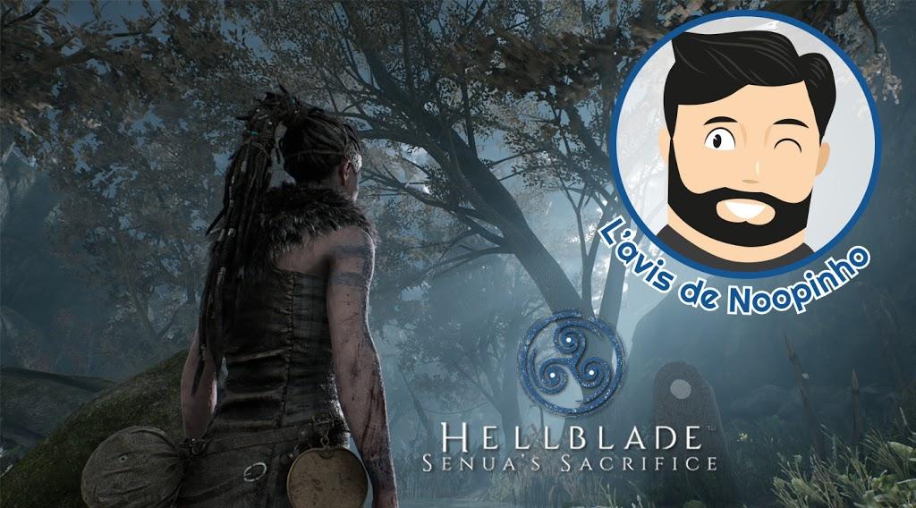 L'avis de Noopinho : Hellblade Senua's Sacrifice