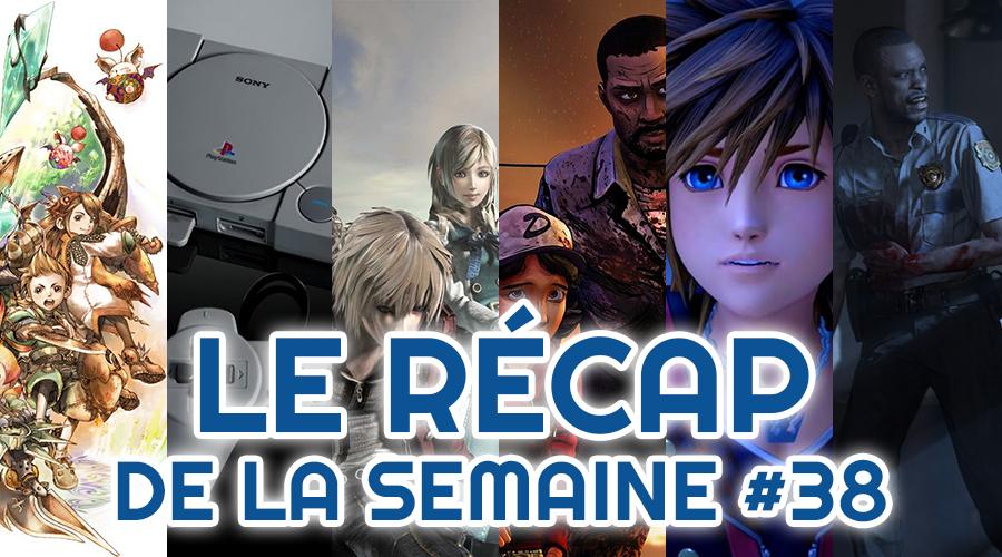 Le récap de la semaine #38 : Final Fantasy, Playstation Classic, Resonance Of Fate, Telltale, Kingdom Hearts III, Resident Evil 2