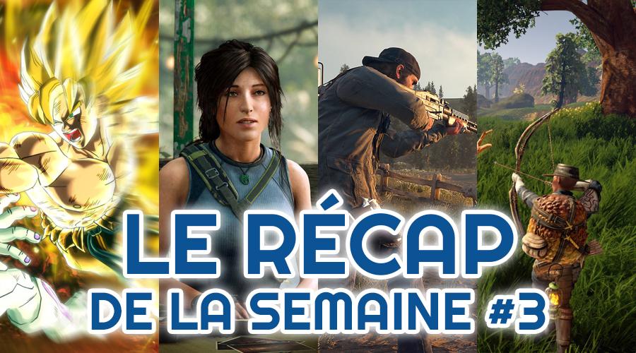 Le récap de la semaine #3 : Dragon Ball, Tomb Raider, Days Gone, Outward