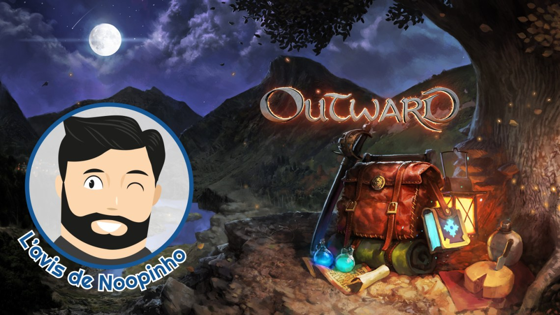 Le mini-avis de Noopinho : Outward