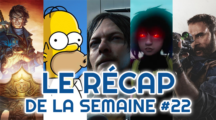 Le récap de la semaine #22 : Fable IV, Les Simpson, Death Stranding, Sea Of Solitude, Call Of Duty Modern Warfare