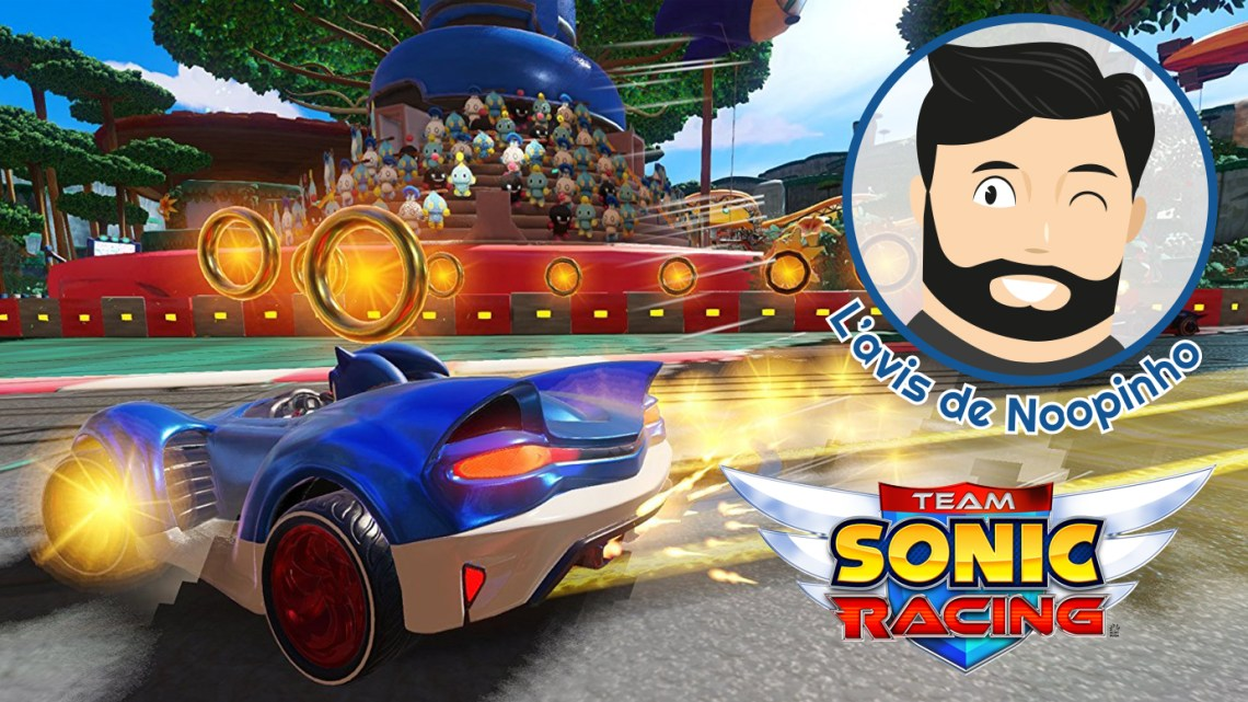 Le mini-avis de Noopinho : Team Sonic Racing