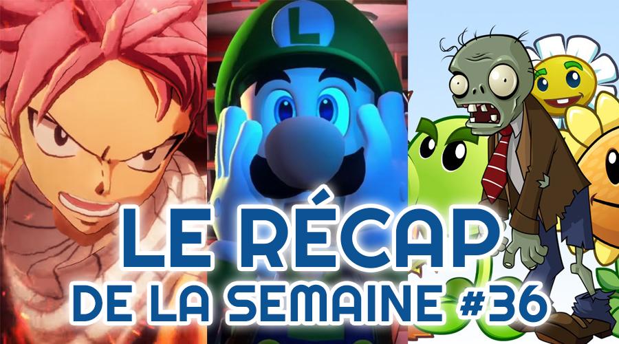 Le récap de la semaine #36 : Fairy Tail, Nintendo Direct, Plants Vs Zombies 3
