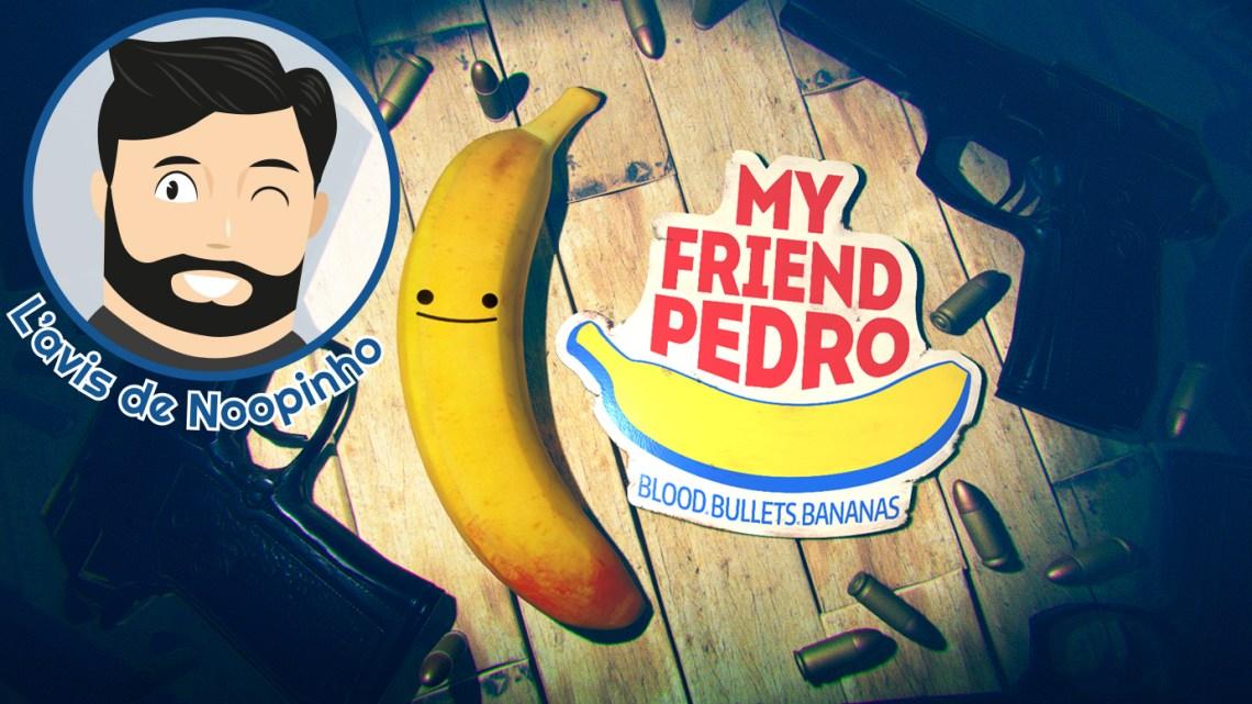 L'avis de Noopinho : My Friend Pedro