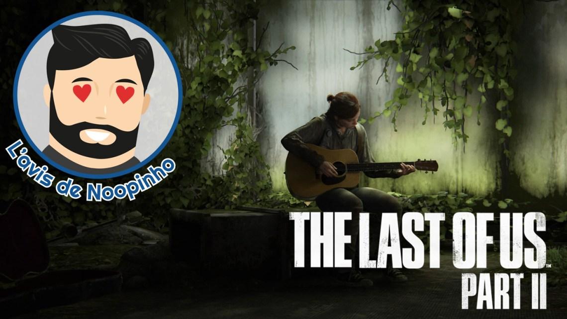 L'avis (sans spoil) de Noopinho : The Last Of Us Part II