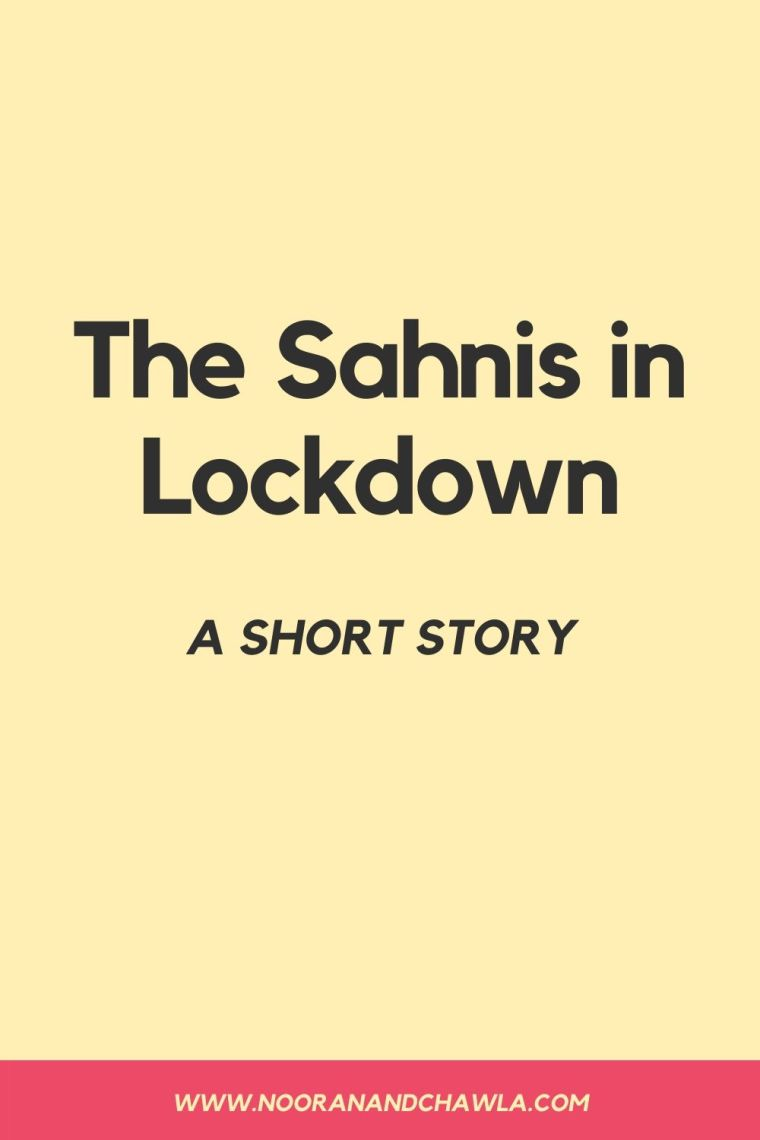 The Sahnis in Lockdown