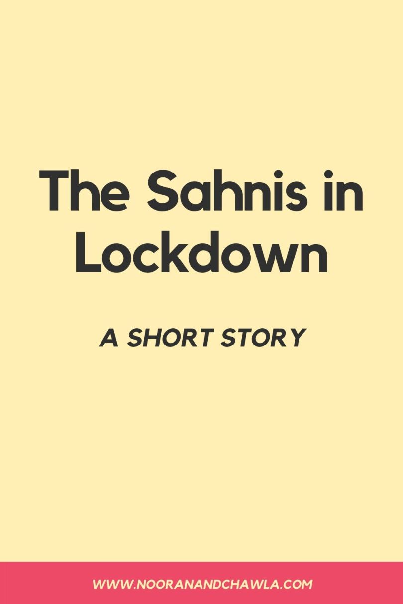 The Sahnis in Lockdown