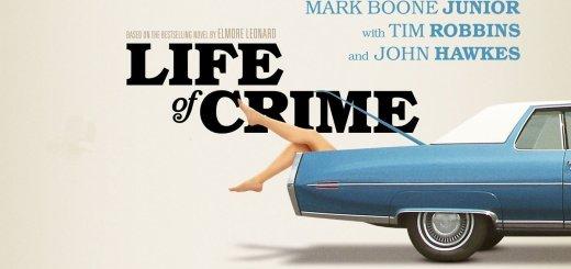 """Plakat von """"Life of Crime"""""""