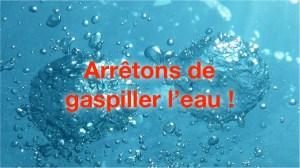 Arrétons de gaspiller l'eau
