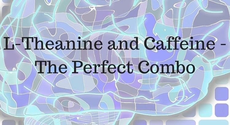 L-Theanine and Caffeine