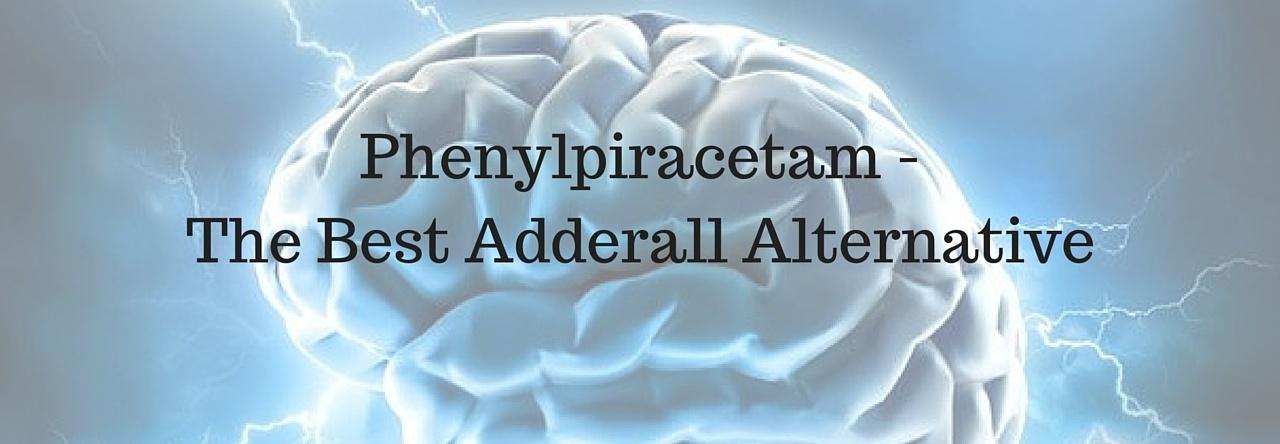 Phenylpiracetam - The Best Adderall Alternative - Nootropics