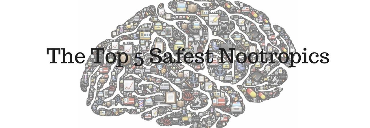 Top 5 Safest Nootropics - Nootropics Zone