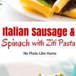 Italian Sausage & Spinach with Ziti