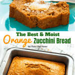 The Best & Moist Orange Zucchini Bread