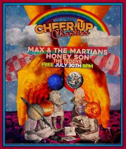 7/30/17: Max and the Martians (NOLA), / Honey Son, and The Teddys at Cheer Up Charlies!