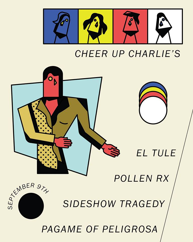 9/9/2017: El Tule, Pollen Rx, The Sideshow Tragedy, and Pagame of Peligrosa at Cheer Up Charlies.