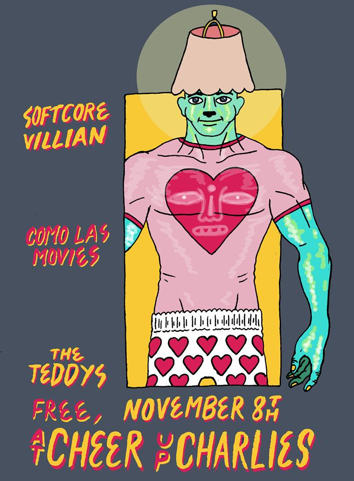 11/08/2017: Softcore Villian, Como Las Movies, and The Teddys at Cheer Up Charlies!