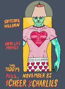 11/08/2017: Softcore Villian, Como Las Movies, and The Teddys at Cheer Up Charlies!