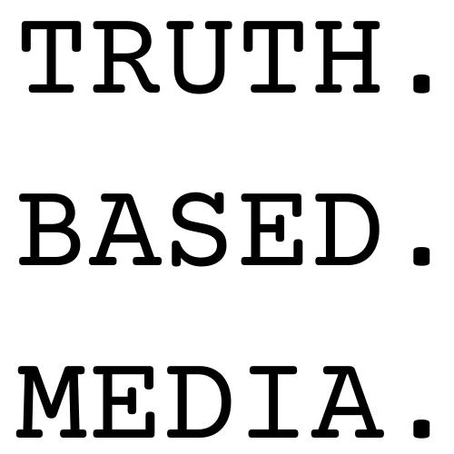 Truth Based Media