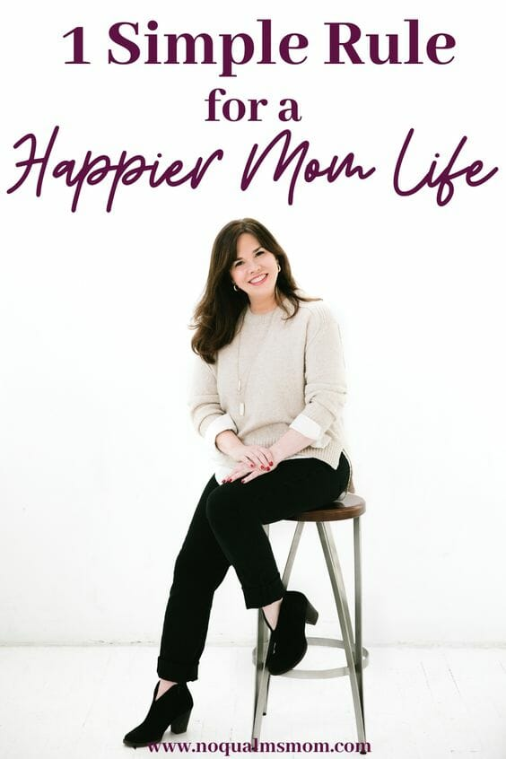 1 Simple Rule for a Happier Mom Life