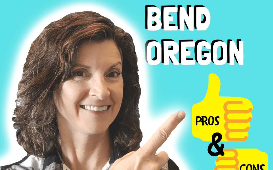 Living in Bend Oregon-Pros & Cons