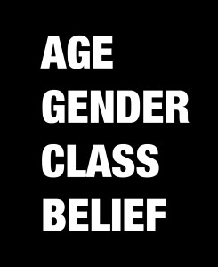 Age, gender, class, belief