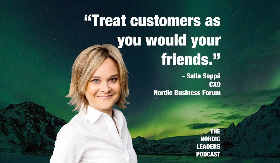 Ep. 35 – Salla Seppä – Secrets of Customer Experience at Nordic Business Forum